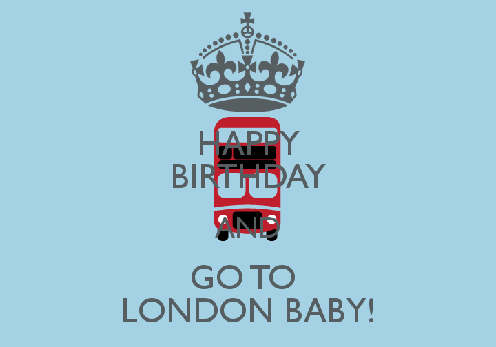 happy-birthday-and-go-to-london-baby