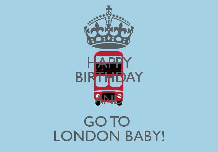 happy-birthday-and-go-to-london-baby